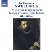 Glen Wilson: Sweelinck, J.P.: Harpsichord Works - Fantasia Chromatica / Echo Fantasia / Toccata / Variations - CD