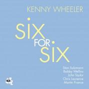 Kenny Wheeler: Six for Six - CD