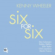 Kenny Wheeler: Six for Six - CD