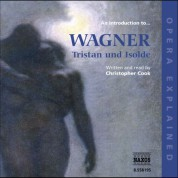 Opera Explained: Wagner - Tristan Und Isolde - CD