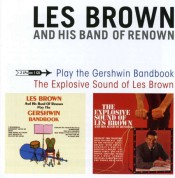 Les Brown: Play The Gershwin Bandbook / Explosive Sound Of Les Brown - CD