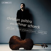 Christian Poltéra, Malmö Symphony Orchestra, Tuomas Ollila, Julius Drake: Schoeck: Cello Concerto op.61, Cello Sonata - CD