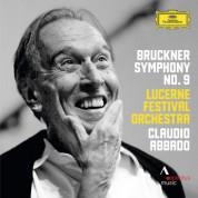 Claudio Abbado, Lucerne Festival Orchestra: Bruckner: Symphony No.9 - Plak