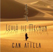 Can Atilla: Leyla İle Mecnun - CD