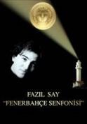 Fazıl Say: Fenerbahçe Senfonisi - DVD