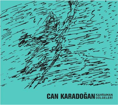 Can Karadoğan: Kahraman Gölgeleri - CD
