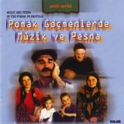 Çeşitli Sanatçılar: Pomak Göçmenlerde Müzik ve Pesna - CD