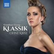 Çeşitli Sanatçılar: Klassik ohne Krise: Grandioser Gesang - CD