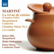 Klaus Simon: Martinů: La revue de cuisine - Harpsichord Concerto - Chamber Music No. 1 - Les rondes - CD