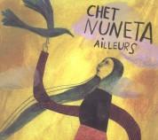 Chet Nuneta: Ailleurs - CD