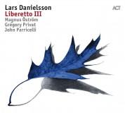 Lars Danielsson: Liberetto III - Plak