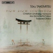 Christian Lindberg: Takemitsu - How slow the Wind - SACD