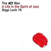 Çeşitli Sanatçılar: Siggi Loch - A Life In The Spirit of Jazz - CD