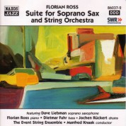 Ross, Florian: Suite for Soprano Sax and String Orchestra - CD