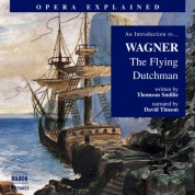 Opera Explained: Wagner, R. - The Flying Dutchman - CD