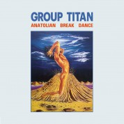 Group Titan: Anatolian Break Dance - CD