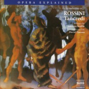 Opera Explained: Rossini - Tancredi (Smillie) - CD