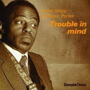 Archie Shepp, Horace Parlan: Trouble In Mind - Plak