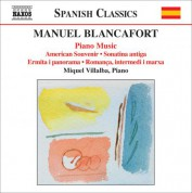 Miquel Villalba: Blancafort, M.: Piano Music, Vol. 4  - American Souvenir / Sonatina Antiga / Ermita I Panorama / Romanca, Intermedi I Marxa - CD