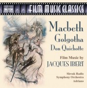 Ibert: Macbeth / Golgotha / Don Quichotte - CD