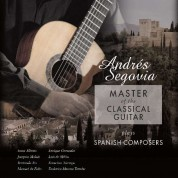 Andrés Segovia: Master of the Classical Guitar Plays Spanish Composers - Plak