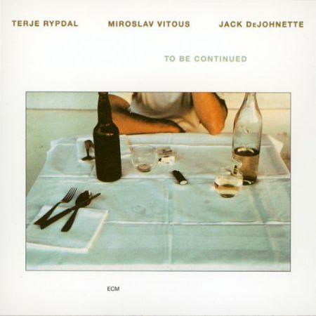 Terje Rypdal, Miroslav Vitouš, Jack DeJohnette: To Be Continued - CD