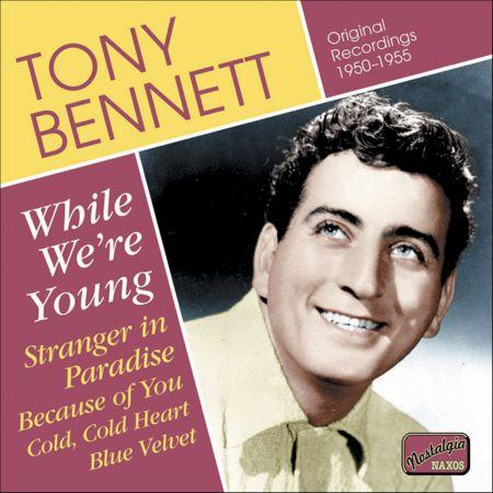 Tony Bennett: Bennett, Tony: While We'Re Young (1950-1955) - CD