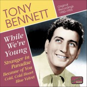 Tony Bennett: Bennett, Tony: While We'Re Young (1950-1955) - CD