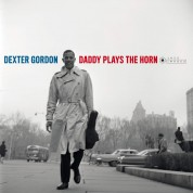 Dexter Gordon: Daddy Plays The Horn (Images by Iconic Photographer Francis Wolff) - Plak