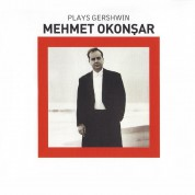 Mehmet Okonşar: Plays Gershwin - CD