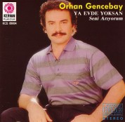 Orhan Gencebay: Ya Evde Yoksan / Seni Arıyorum - CD