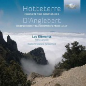 Hotteterre: Complete Trio Sonatas, Op. 3 - D'Anglebert: Harpsichord Transcriptions from Lully - CD