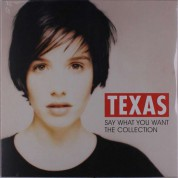 Texas: Say What You Want: The Collection - Plak