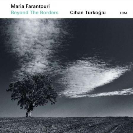 Maria Farantouri, Cihan Türkoğlu: Beyond The Borders - CD