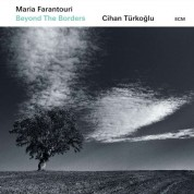 Maria Farantouri, Cihan Türkoğlu: Beyond The Borders - CD