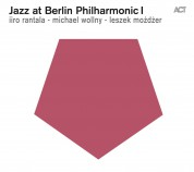 Iiro Rantala, Michael Wollny, Leszek Mozdzer: Jazz at Berlin Philharmonic I - CD