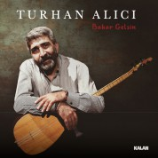 Turhan Alıcı: Bahar Gelsin - CD