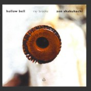 Ray Brooks: Zen Shakuhachi / Hollow Bell - CD