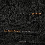 Farokhzad Layegh: Sus-Septed Tempus - CD