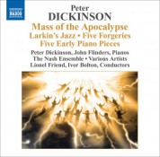 Peter Dickinson: Dickinson, P.: Mass of the Apocalypse / Larkin's Jazz / 5 Forgeries / 5 Early Pieces - CD