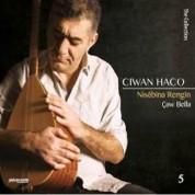 Ciwan Haco: Nisibina Rengin & Çaw Bella - CD