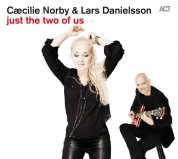 Caecille Norby, Lars Danielsson: Just the Two of Us - Plak