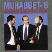 Musa Eroğlu, Muhlis Akarsu, Yavuz Top: Muhabbet 6 - CD