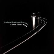 Joshua Redman Quartet: Come What May - Plak