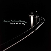 Joshua Redman Quartet: Come What May - Plak