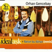 Orhan Gencebay: İdeal Aşk - Batsın Bu Dünya (Remix) - CD