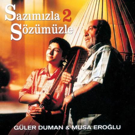Musa Eroğlu, Güler Duman: Sazımızla Sözümüzle 2 - CD