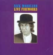 Nick Woodland: Live Fireworks - CD