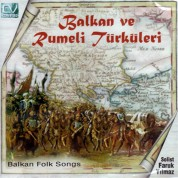 Faruk Yılmaz: Balkan ve Rumeli Türküleri 1 - CD