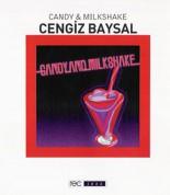 Cengiz Baysal: Candy & Milkshake - CD